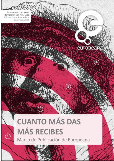 Marco de publicación de Europeana: cuanto más das más recibes - Marzo 2016